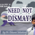 Sep - 03 - NEED NOT DISMAY!